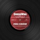 Prea Curând (feat. Tudor Chirila)/Guess Who