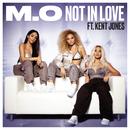 Not In Love (feat. Kent Jones)/M.O