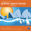 The Best Ever Sydney Opera House Collection Vol. 3 – Great Choral Masterpieces/Sydney Philharmonia Orchestra, Antony Walker, Sydney Philharmonia Symphonic Choir, Sydney Philharmonia Motet Choir