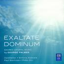 Palmer: Exultate Dominum - Sacred Choral Music/Cantillation, Sinfonia Australis, Paul Stanhope, Philip Chu