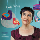 I Was Flying/Sally Whitwell