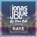 By Your Side (Abbey Road Live Version) (feat. RAYE)/Jonas Blue