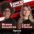 Tigresa (The Voice Brasil 2016)/Brena Gonçalves, Carol Vianna
