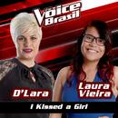 I Kissed A Girl (The Voice Brasil 2016)/D'Lara, Laura Vieira