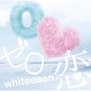 ゼロ恋/whiteeeen
