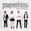 Menunggu (feat. Balawan)/Paperkiss