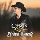 ¿Y Cómo Le Hago?/Chayín Rubio
