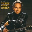 Three Chord Opera/Neil Diamond
