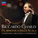 スカラ座の序曲・前奏曲・間奏曲集/Filarmonica della Scala, Riccardo Chailly
