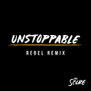 Unstoppable (Rebel Remix)/The Score