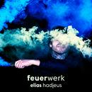 Feuerwerk/Elias Hadjeus