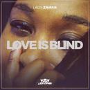 Love Is Blind/Lady Zamar