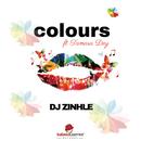 Colours (feat. Tamara Dey)/DJ Zinhle