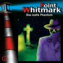 06: Das kalte Phantom/Point Whitmark
