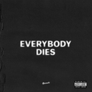 everybody dies/J. COLE