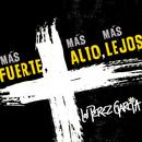 Mas Fuerte Mas Alto Mas Lejos/Los Perez García