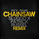Chainsaw (Sluggo x Patrick Russel Remix)/Nick Jonas