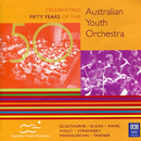 50: Celebrating Fifty Years Of The Australian Youth Orchestra/Australian Youth Orchestra