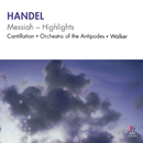 Handel: Messiah Highlights/Cantillation, Orchestra of the Antipodes, Antony Walker