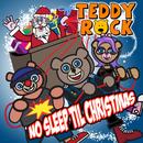 No Sleep Til Christmas/Teddy Rock
