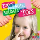 Touch That Nose, Wriggle Those Toes/John Kane, Mark Walmsley, Kristina Visocchi, Belinda Montgomery