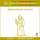 Gregorian Chant: Baroque And Before (1000 Years Of Classical Music, Vol. 1)/Singers Of St Laurence, Neil McEwan