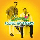 Flores En Febrero (feat. Los Claxons)/Grupo Cañaveral De Humberto Pabón