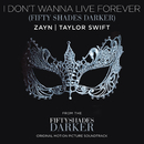 I Don't Wanna Live Forever (Fifty Shades Darker)/ZAYN, Taylor Swift
