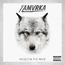 Raised In The Wild/1 AMVRKA
