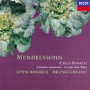 Mendelssohn: Cello Sonatas; Variations Concertantes; 2 Lieder ohne Worte/Lynn Harrell, Bruno Canino