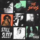 Still Sleep/The Skins