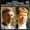 Brahms: Cello Sonatas Nos. 1 & 2/Lynn Harrell, Vladimir Ashkenazy