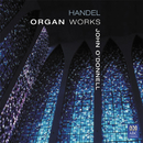 Handel: Organ Works/John O'Donnell