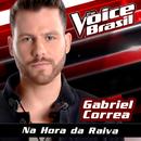 Na Hora Da Raiva (The Voice Brasil 2016)/Gabriel Correa