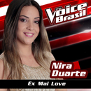 Ex Mai Love (The Voice Brasil 2016)/Nira Duarte