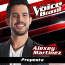 Proposta (The Voice Brasil 2016)/Alexey Martinez
