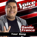 Your Song (The Voice Brasil 2016)/Danilo Franco