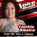 Você Me Vira A Cabeça (Me Tira Do Sério) (The Voice Brasil 2016)/Cinthia Ribeiro