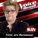 Amor Pra Recomeçar (The Voice Brasil 2016)/Sih