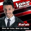 Dias De Luta, Dias De Glória (The Voice Brasil 2016)/Rafah
