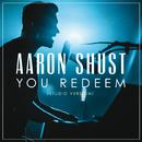 You Redeem (Studio Version)/Aaron Shust