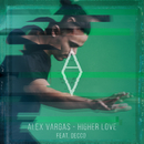 Higher Love (Decco Remix) (feat. DECCO)/Alex Vargas
