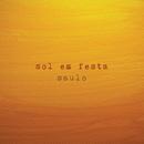 Sol Em Festa / Citação Poema: Meto-me Para Dentro/Saulo