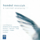 Handel: Messiah/Orchestra of the Antipodes, Antony Walker, Cantillation, Sara Macliver, Alexandra Sherman, Christopher Field, Paul McMahon, Teddy Tahu Rhodes
