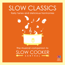 Slow Classics: Tasty Tunes And Delicious Harmonies - The Musical Companion To Slow Cooker Central/Tasmanian Symphony Orchestra, David Stanhope