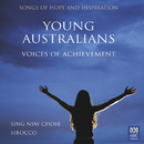Young Australians - Voices Of Achievement/Sing NSW Choir, Sirocco, Jennifer Gregory