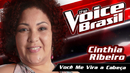 Você Me Vira A Cabeça (Me Tira Do Sério)(The Voice Brasil 2016 / Audio)/Cinthia Ribeiro