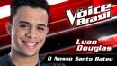 O Nosso Santo Bateu (The Voice Brasil 2016 / Audio)/Luan Douglas