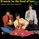 If Music Be The Food Of Love … Prepare For Indigestion/Dave Dee, Dozy, Beaky, Mick & Tich