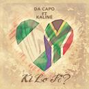 Ki Lo Fe? (feat. KALINÉ)/Da Capo